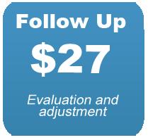 "alt=""Follow up $27 Evaluation and adjustment"""